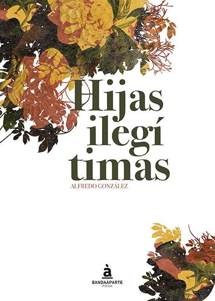 Hijas-Ilegitimas-Alfredo-Gonzalez