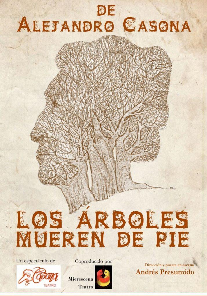 Los Arboles Mueren De Pie Casona Teatro