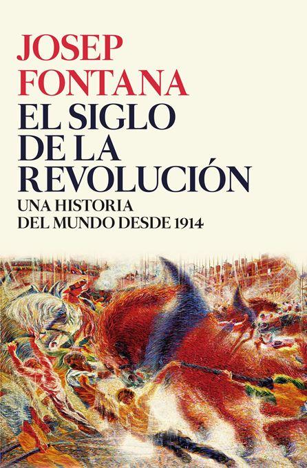 el-siglo-de-la-revolucion-josep-fontana-lazaro
