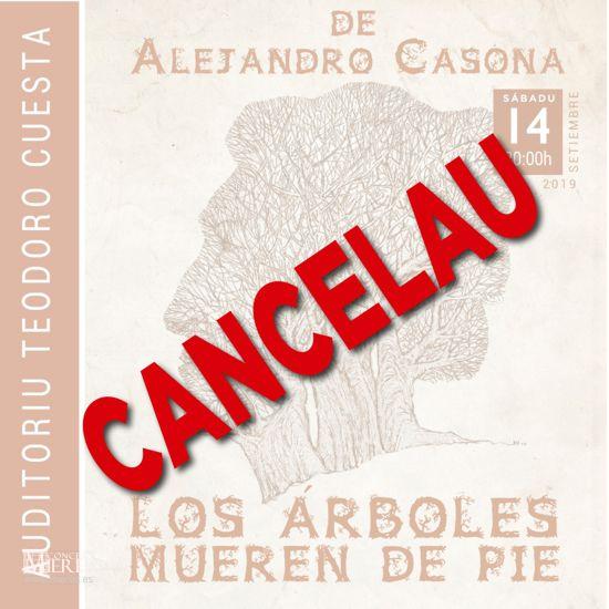 Cancelacion Obra Teatro Los Arboles Mueren De Pie