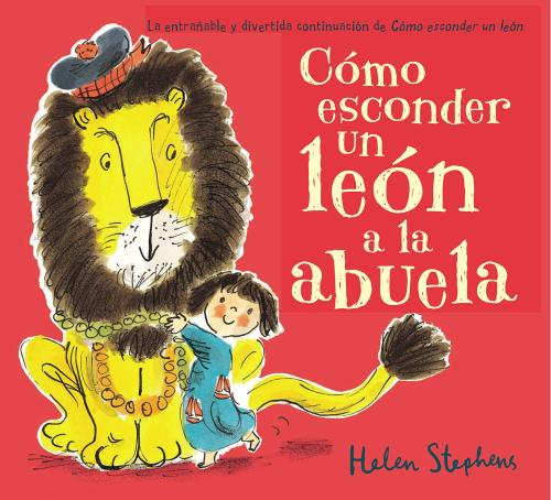 Como Esconder Un Leon A La Abuela Tardes Con Leo Web