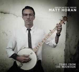 Matt Horan Tears From The Mountain